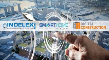 Πρεμιέρα για τις εκθέσεις INDELEX-SMART HOME Expo και DIGITAL CONSTRUCTION